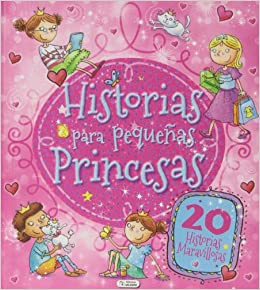 Historias De Pequeñas Princesas - Reedición Cuentos Para Niñas: Amazon.es: Vv.Aa., Vv.Aa.: Libros