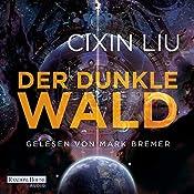Der dunkle Wald (Die Trisolaris-Trilogie 2) | Cixin Liu