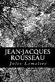 Jean-Jacques Rousseau, Jules Lemaître, 1480103705