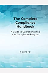 The Complete Compliance Handbook: A Guide to Operationalizing Your Compliance Program