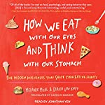 How We Eat with Our Eyes and Think with Our Stomach: The Hidden Influences That Shape Your Eating Habits | Melanie Muhl,Diana Von Kopp,Brian Wansink, PhD - Foreword,Carolin Sommer - Translation