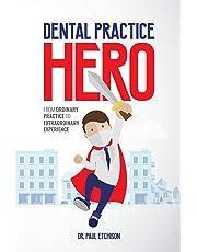 Dental Practice Hero: From Ordinary Practice to Extraordinary Experience