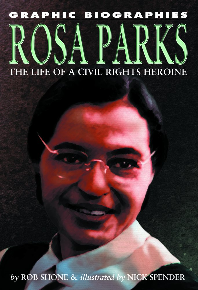 Rosa Parks: The Life of a Civil Rights Heroine (Graphic Biographies)