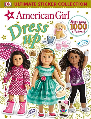 Ultimate Sticker Collection: American Girl Dress-Up (Ultimate Sticker (Dressup Com For Girls)