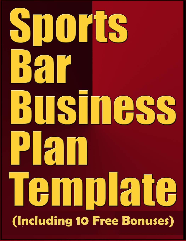 Sports Bar Business Plan Template Including 10 Free Bonuses