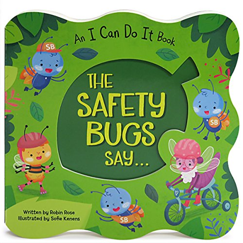 The Safety Bugs Say...: Children's Board Book (I