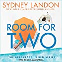 Room for Two: Breakfast in Bed Series, Book 2 Audiobook by Sydney Landon Narrated by Nicol Zanzarella