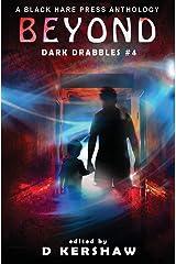BEYOND: A Paranormal Microfiction Anthology (Dark Drabbles) Hardcover