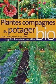 Plantes compagnes au potager bio : Le guide des cultures associées par Jean-Paul Thorez