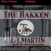 The Bakken: The Repairman, Book 2 | L. J. Martin
