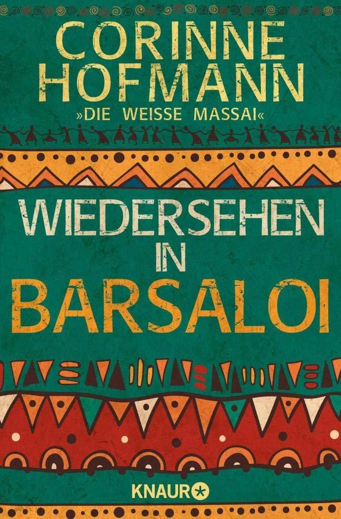 Wiedersehen in Barsaloi (Englisch) Taschenbuch – 1. Februar 2007 Corinne Hofmann Knaur TB 3426778939 Belletristik / Biographien