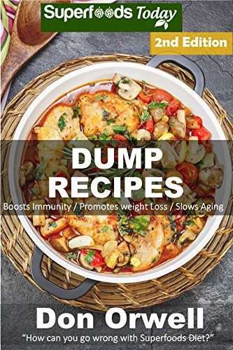Dump Recipes: 60+ Dump Meals, Dump Dinners Recipes, Quick & Easy Cooking Recipes, Antioxidants & Phytochemicals: Soups Stews and Chilis, Whole Foods Diets, ... Free Cooking-Slow Cooker Recipes Book 53) by Don Orwell