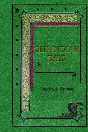 Old Indian Days (Soul Of An Indian)