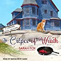 The Crêpes of Wrath: Pancake House Mystery Series, Book 1 Hörbuch von Sarah Fox Gesprochen von: Marguerite Gavin