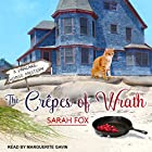 The Crêpes of Wrath: Pancake House Mystery Series, Book 1 Audiobook by Sarah Fox Narrated by Marguerite Gavin