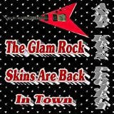 The Glam Rock Skins Are Back In Town