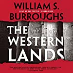 The Western Lands: The Red Night Trilogy, Book 3 | William S. Burroughs