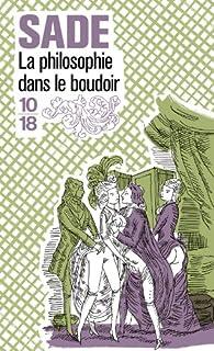 La philosophie dans le boudoir, Sade, Marquis de