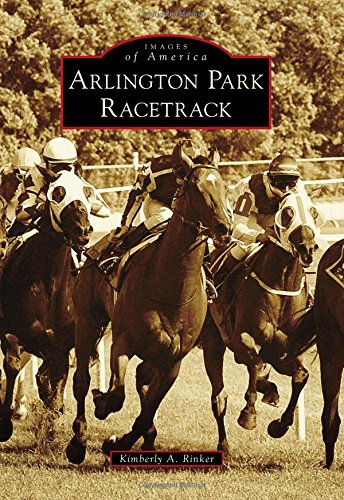 - Arlington Park Racetrack (Images of America)