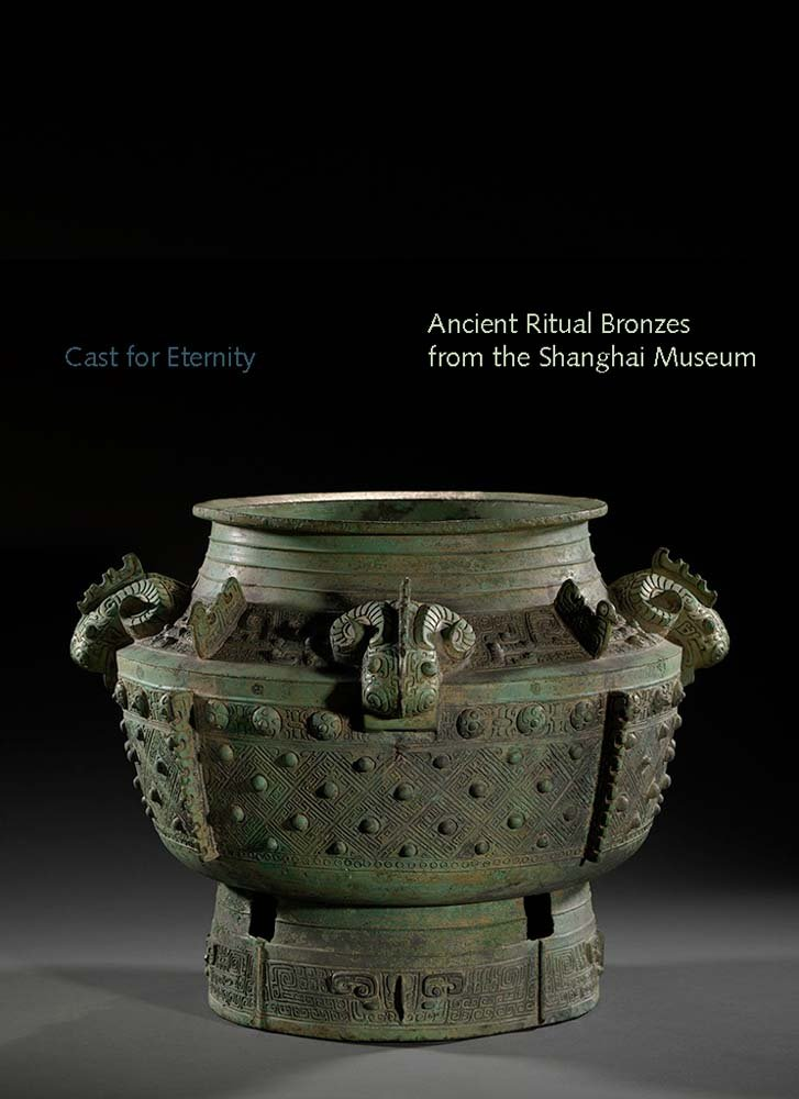 Cast for Eternity: Ancient Ritual Bronzes from the Shanghai Museum (Sterling & Francine Clark Art Institute) ebook