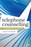Telephone Counselling: A Handbook for Practitioners (Professional Handbooks in Counselling and Psychotherapy)
