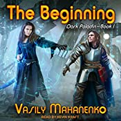 The Beginning: Dark Paladin Series, Book 1 | Vasily Mahanenko