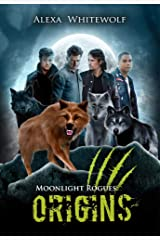 Moonlight Rogues: Origins: A Moonlight Rogues Short Story Collection Kindle Edition