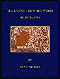 The Lair of the White Worm or The Garden of Evil (Illustrated)