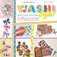 Washi Style!: Over 101 Great Projects Using Japanese-Style Decorative Tape