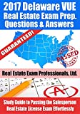 2017 Delaware VUE Real Estate Exam Prep Questions and Answers: Study Guide to Passing the Salesperson Real Estate License Exam Effortlessly