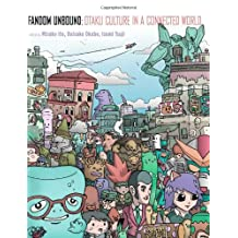 Fandom Unbound: Otaku Culture in a Connected World