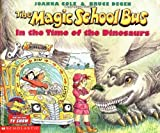 img - for The Magic School Bus in the Time of the Dinosaurs by Joanna Cole (1995-08-01) book / textbook / text book