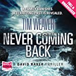 Never Coming Back: David Raker, Book 4 | Tim Weaver
