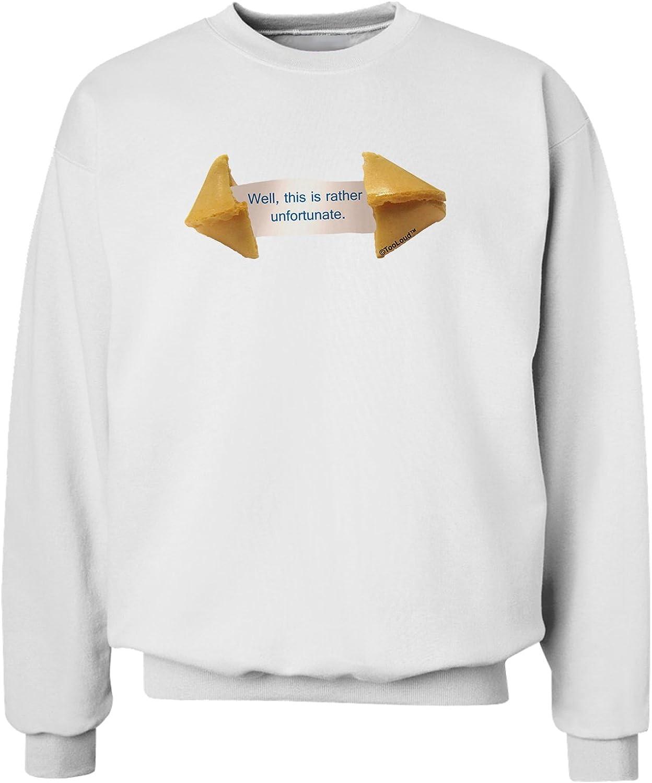 TooLoud Unfortunate Cookie Sweatshirt