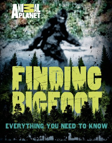 [Read] Finding Bigfoot: Everything You Need to Know (Animal Planet) TXT