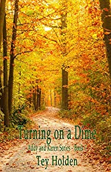 Turning On A Dime: Addy and Karen Series, Book 1