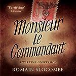 Monsieur le Commandant | Romain Slocombe