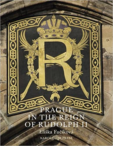 Prague in the Reign of Rudolph II: Mannerist Art and Architecture in the Imperial Capital, 1583-1612 KP - Prague