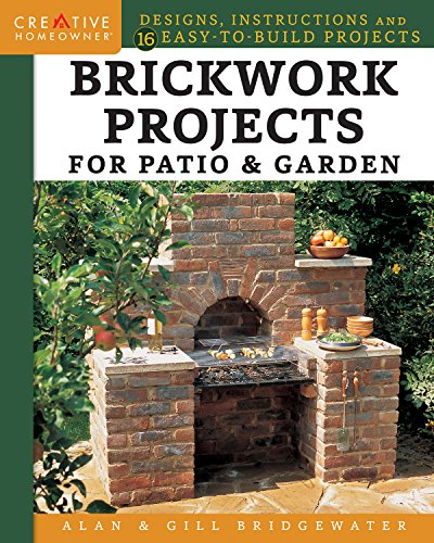 Cheap  Brickwork Projects for Patio & Garden: Designs, Instructions and 16 Easy-to-Build Projects