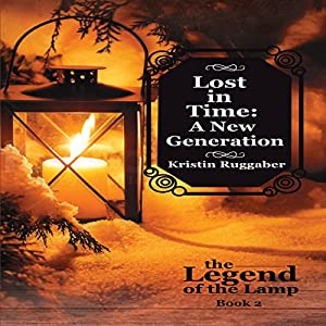 Lost in Time: A New Generation: Legend of the Lamp, Book 2 Audiobook