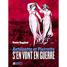 Antoinette et Pierrette s'en vont en guerre: sous les rayons du Roi Soleil
