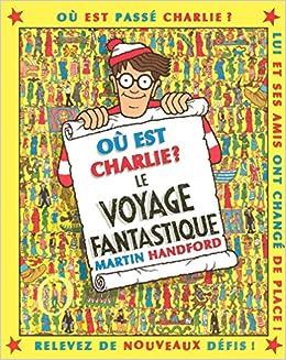 Ou Est Charlie Le Voyage Fantastique Amazon Fr Martin