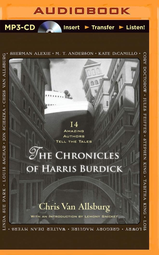 Read Online The Chronicles of Harris Burdick: Fourteen Amazing Authors Tell the Tales / With an Introduction by Lemony Snicket ebook