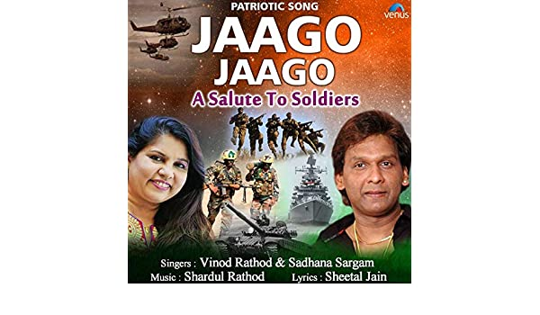 Jaago Jaago - A Salute to Soldiers by Sadhana Sargam Vinod Rathod on