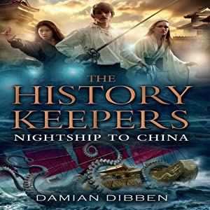 The History Keepers: Nightship to China Audiobook