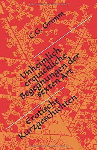 Unheimlich erquickliche Begegnungen der sexten Art: Erotische Kurzgeschichten (German Edition)