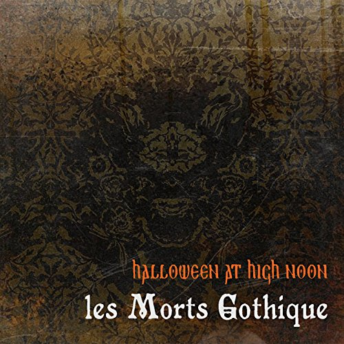 Halloween at High Noon: Les Morts Gothique]()