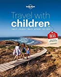 Travel with Children: The Essential Guide for Travelling Families (Lonely Planet)