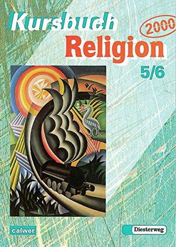 Kursbuch Religion 2000 / Arbeitsbuch für höheres Lernniveau: Kursbuch Religion 2000: Arbeitsbuch 5 / 6
