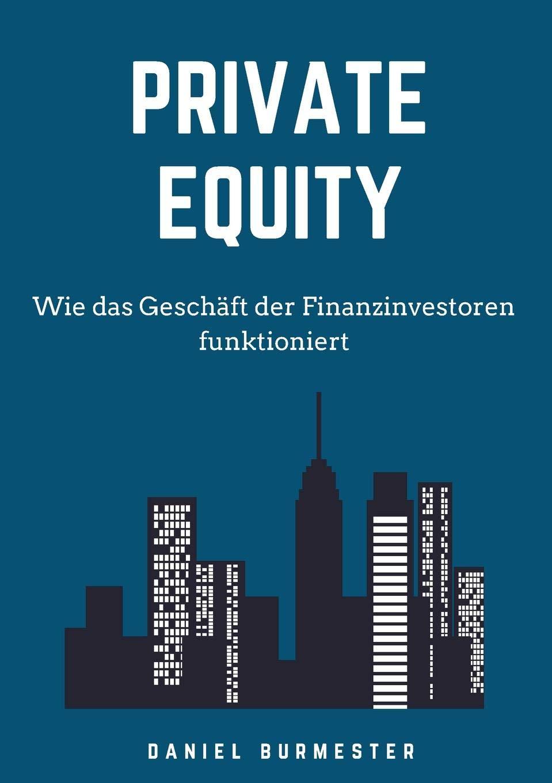 Private Equity  Wie Das Geschäft Der Finanzinvestoren Funktioniert
